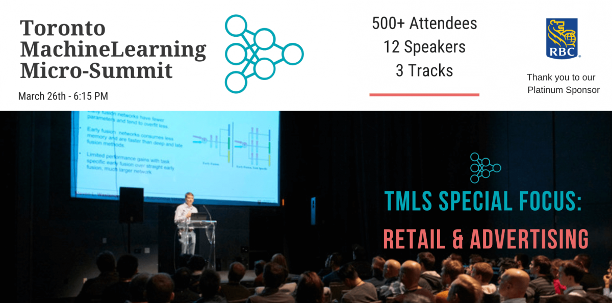 "Toronto Machine Learning ""Micro-Summit"" Series ( TMLS) – Retail & Advertising"